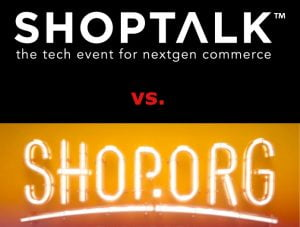 ShopTalk vs. Shop.org:  Leading Indicators for the Future of North American Retail
